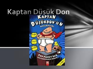 Kaptan Düşük Don