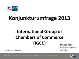 Konjunkturumfrage  2013 International  Group  of  Chambers of Commerce  (IGCC)