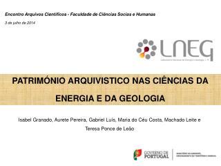 PATRIMÓNIO ARQUIVISTICO NAS CIÊNCIAS DA ENERGIA E DA GEOLOGIA