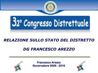 RELAZIONE SULLO STATO DEL DISTRETTO DG FRANCESCO AREZZO