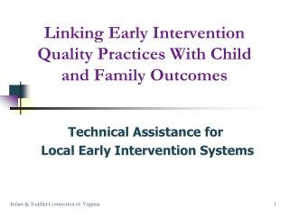 Linking Early Intervention Quality Practices With Child and Family Outcomes