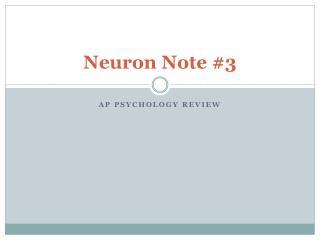 Neuron Note #3