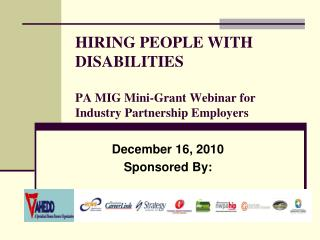HIRING PEOPLE WITH DISABILITIES PA MIG Mini-Grant Webinar for Industry Partnership Employers