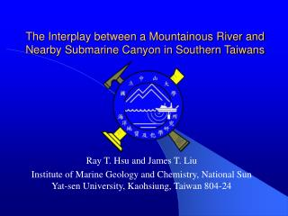 The Interplay between a Mountainous River and Nearby Submarine Canyon in Southern Taiwans