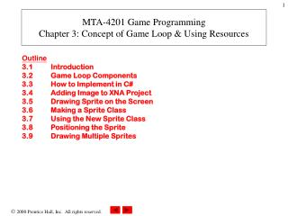 Outline 3.1Introduction 3.2Game Loop Components 3.3How to Implement in C#