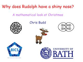 Why does Rudolph have a shiny nose                      A mathematical look at Christmas    Chris Budd