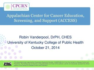 Appalachian Center for Cancer Education, Screening, and Support (ACCESS)