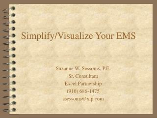 Simplify/Visualize Your EMS