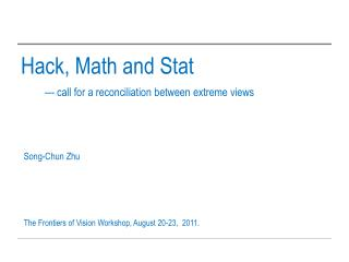 Hack, Math and  Stat --- call for a reconciliation between extreme views