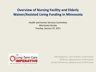 Todd Bergstrom, Care Providers of Minnesota Jeff Bostic, Aging Services of Minnesota