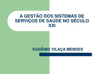 A GESTÃO DOS SISTEMAS DE SERVIÇOS DE SAÚDE NO SÉCULO XXI
