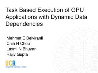 Task Based Execution of GPU Applications with Dynamic Data Dependencies
