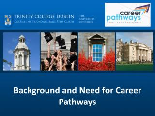 Background  and Need for Career  Pathways