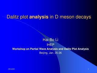 Dalitz plot analysis in D meson decays