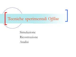 Tecniche sperimentali  Offline