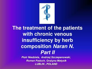The treatment of the patients with chronic venous insufficiency by herb composition Naran N. Part II