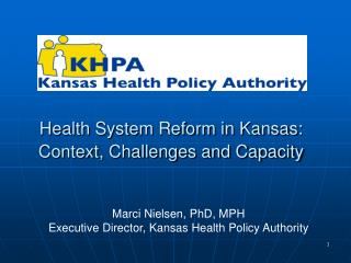 Health System Reform in Kansas: Context, Challenges and Capacity