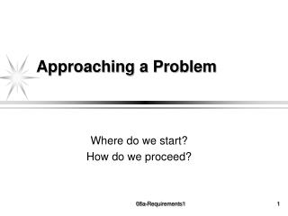 Approaching a Problem