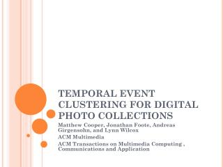 TEMPORAL EVENT CLUSTERING FOR DIGITAL PHOTO COLLECTIONS