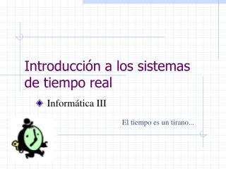 Introducción a los sistemas de tiempo real