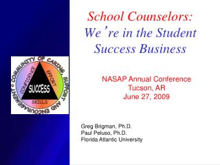 School Counselors: We ' re in the Student Success Business