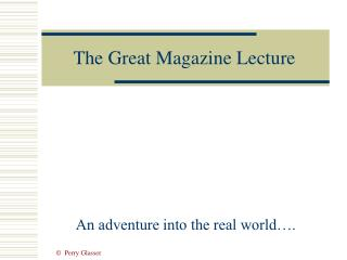 The Great Magazine Lecture