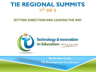 Tie regional summits 1 st  of 5 Setting direction and leading the way