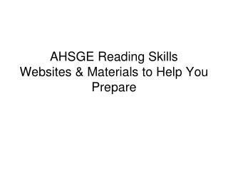 AHSGE Reading Skills Websites & Materials to Help You Prepare