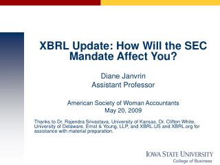 XBRL Update: How Will the SEC Mandate Affect You? Diane Janvrin Assistant Professor