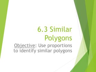 6.3 Similar Polygons