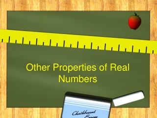 Other Properties of Real Numbers