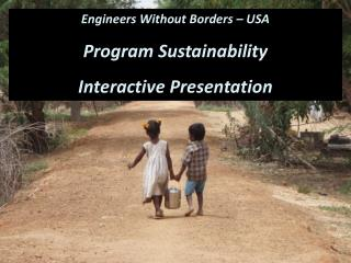 Engineers Without Borders – USA Program Sustainability Interactive Presentation