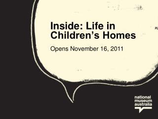 Inside: Life in Children s Homes