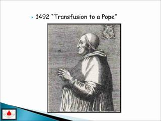 1492  Transfusion to a Pope