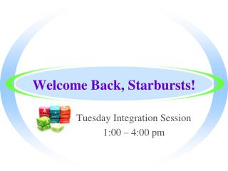 Welcome Back, Starbursts!