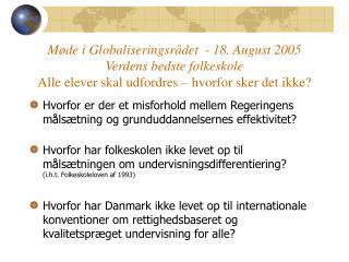 M de i Globaliseringsr det  - 18. August 2005 Verdens bedste folkeskole Alle elever skal udfordres   hvorfor sker det ik