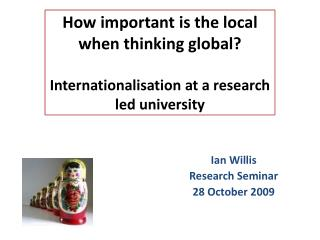 Ian Willis Research Seminar 28 October 2009