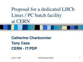 Proposal for a dedicated LHCb Linux / PC batch facility  at CERN