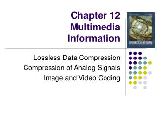Chapter 12 Multimedia  Information