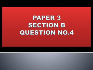 PAPER 3  SECTION B QUESTION NO.4