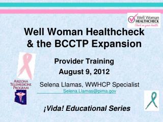 Well Woman  Healthcheck & the BCCTP Expansion