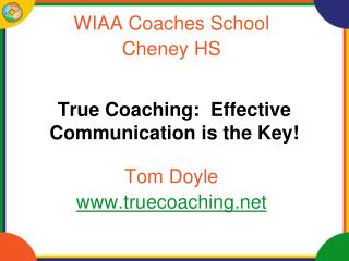 True Coaching:  Effective Communication is the Key!