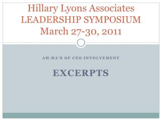 Hillary Lyons Associates LEADERSHIP SYMPOSIUM March 27-30, 2011