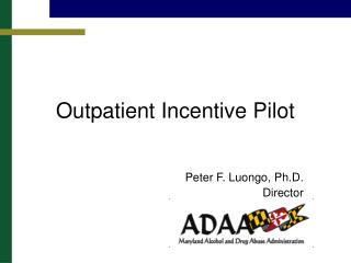 Outpatient Incentive Pilot