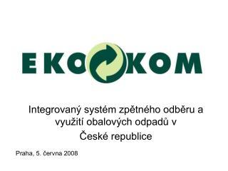 Integrovaný systém zpětného odběru a využití obalových odpadů v  České republice
