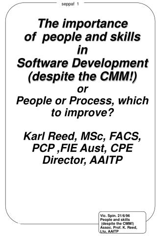 The importance  of  people and skills  in  Software Development (despite the CMM!) or