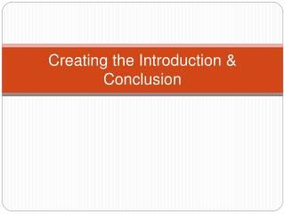 Creating the Introduction  Conclusion