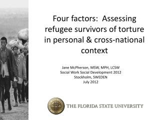 Four factors:  Assessing refugee survivors of torture in personal & cross-national context