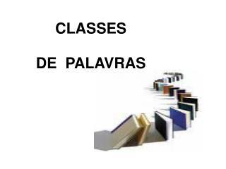 CLASSES DE� PALAVRAS
