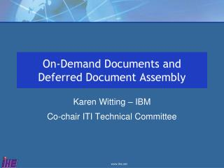 On-Demand Documents and Deferred Document Assembly